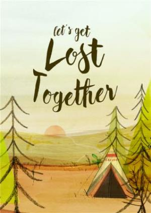 Greeting Cards - Lets Get Lost Together Card - Image 1