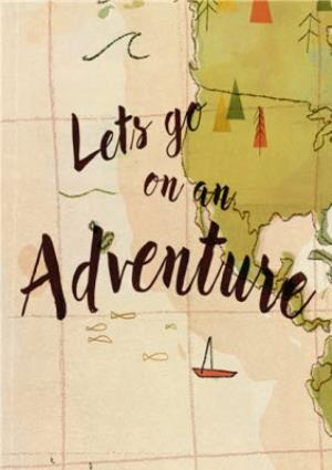 Greeting Cards - Lets Go On An Adventure Card - Image 1