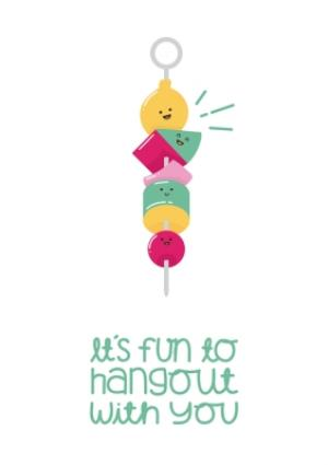 Greeting Cards - Its Fun To Hangout With You Fruit Card - Image 1