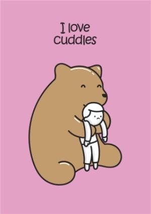 Greeting Cards - I Love Cuddles Big Bear Card - Image 1