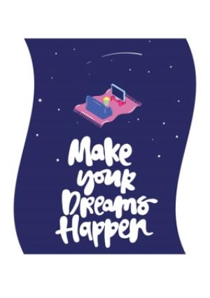 Greeting Cards - Make Your Dreams Happen Card - Image 1