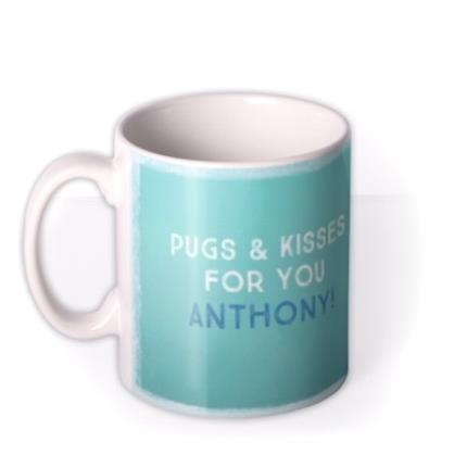 Mugs - Pugs And Kisses For You Funny Mug - Image 1