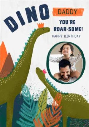 Greeting Cards - Birthday Card - Dino Daddy - Roarsome - Dinosaurs - Photo Upload Card - Image 1