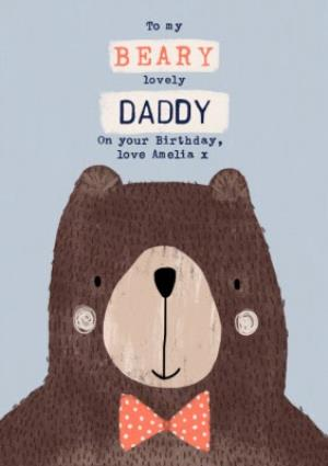 Greeting Cards - Beary Lovely Daddy -  Birthday Card - Bear  - Image 1