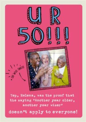 Greeting Cards - Birthday Card - Photo Upload - UR 50 - Fifty - Older - Wiser  - Image 1