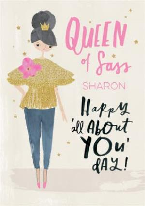 Greeting Cards - Birthday Card - Queen of Sass - Happy all about you day! - Image 1