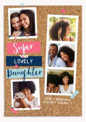 Greeting Cards - Super Lovely Daughter Pinboard Photo Upload Birthday Card - Image 1