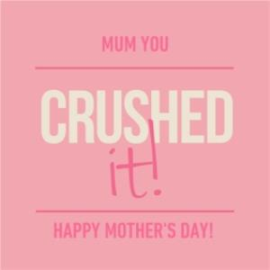 Greeting Cards - Mother's Day Card - Pitch Perfect - crushed it - Image 1