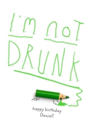 Greeting Cards -  Humurous Birthday Card - Pencils - I'm not DRUNK - Image 1