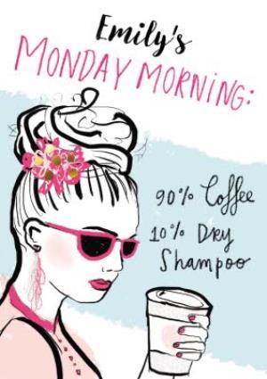 Greeting Cards - Birthday Card - Coffee - Dry Shampp - Monday Morning - Glamorous - Fashion - Image 1
