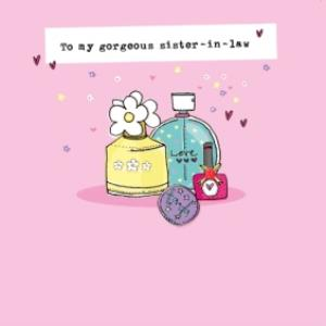 Greeting Cards - Bithday Card - Sister In Law - Gorgeous - Perfume - Beauty Products - Image 1