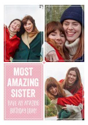Greeting Cards - Birthday Card - Photo Upload Card - Most Amazing Sister - Image 1