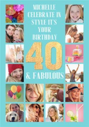 Greeting Cards - 40 & Fabulous Multi Photo upload Birthday card - Image 1