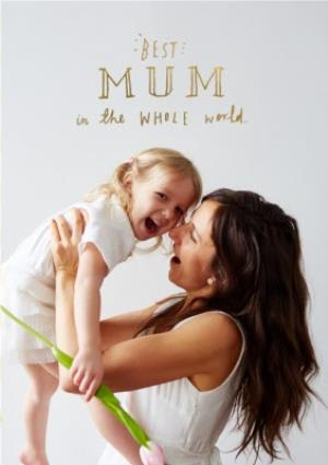 Greeting Cards - Best Mum In The Whole World Photo Upload Card - Image 1