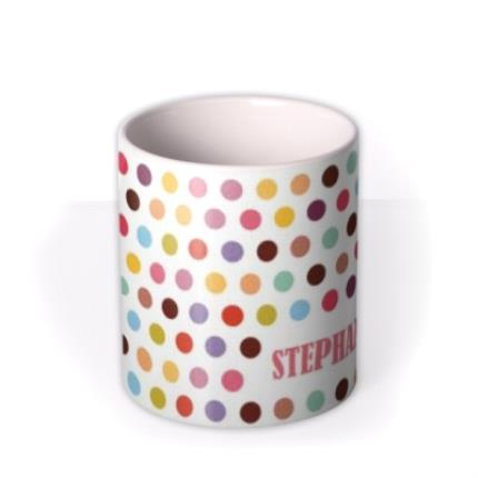 Mugs - Multi Coloured Spots Personalised Mug - Image 3