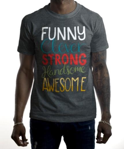 T-Shirts - Funny, Clever, Strong, Handsome, Awesome T-Shirt - Image 2