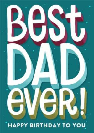 Greeting Cards - Big And Bold Best Dad Ever Personalised Happy Birthday Card - Image 1