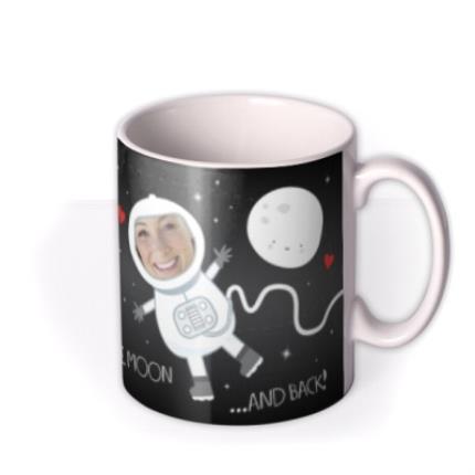 Mugs - Love You To The Moon and Back Photo Upload Mug - Image 2