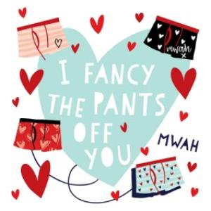 Greeting Cards - I Fancy The Pants Off You Valentines Card - Image 1