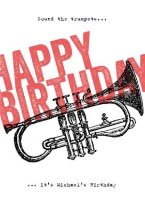 Sound The Trumpets Personalised Happy Birthday Card