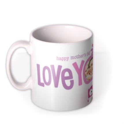 Mugs - Mother's Day Love You Mum Photo Upload Mug - Image 1