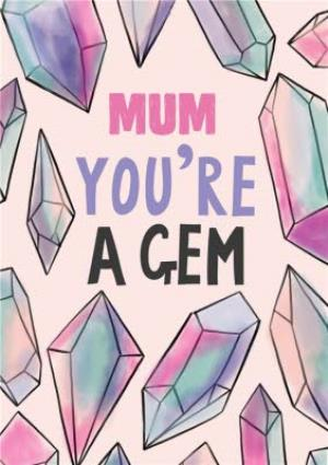 Greeting Cards - Big Colourful Stones Mum You're A Gem Mother's Day Card - Image 1