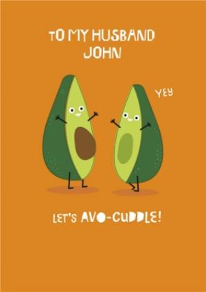 Greeting Cards - Lets Avo-cuddle. Funny Birthday Card To My Husband - Image 1