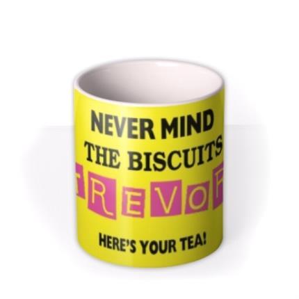 Mugs - Nevermind the Biscuits Photo Upload Mug - Image 3