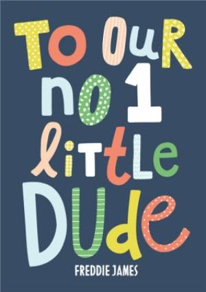 Greeting Cards - Birthday Card - No1 little Dude - Image 1