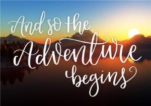 Greeting Cards - And So The Adventure Begins - Leaving Card - Image 1