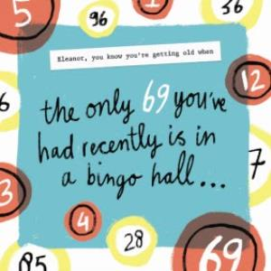 The Only 69 Youve Had Recently Is In A Bingo Hall Funny Birthday