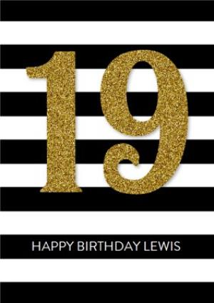 Greeting Cards - Black And White Stripes And Glitter Number Personalised Happy 19th Birthday Card - Image 1